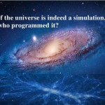 Universe a most advanced Computer simulation? Scientists debate