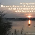 """O Ganga Devi, your waters are the ambrosia of love of Godhead"""
