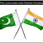 Tips to permanently improve India Pakistan relationship